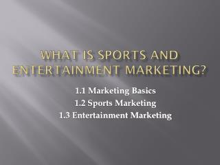 What Is Sports and Entertainment Marketing?
