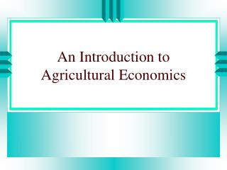 An Introduction to Agricultural Economics