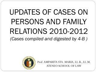 UPDATES OF CASES ON PERSONS AND FAMILY RELATIONS 2010-2012 (Cases compiled and digested by 4-B )