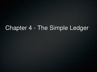 Chapter 4 - The Simple Ledger