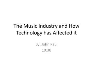 The Music Industry and How Technology has Affected it