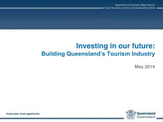Investing in our future: Building Queensland's Tourism Industry