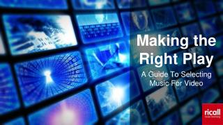 Making the Right Play / A Guide to Selecting Music For Video