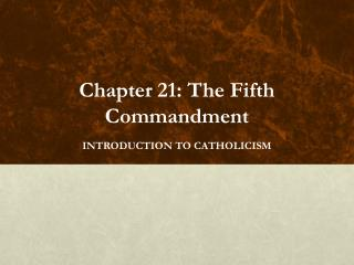 Chapter 21: The Fifth Commandment