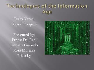Technologies of the Information Age