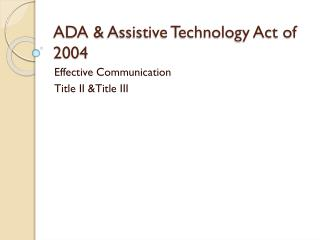 ADA &  Assistive Technology Act of 2004