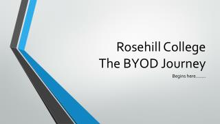 Rosehill  College The BYOD Journey