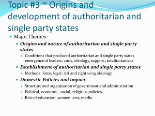 Topic #3 ~ Origins and development of authoritarian and single party states