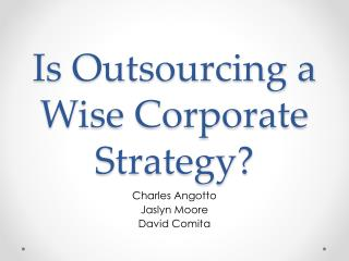 Is Outsourcing a Wise Corporate Strategy?