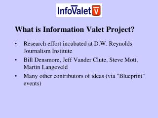 What is Information Valet Project? Research effort incubated at D.W. Reynolds Journalism Institute