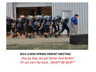 2013 LCWM SPRING PARENT MEETING