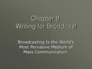 Chapter 9: Writing for Broadcast