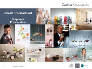 Zwiesel Kristallglas AG Corporate Presentation