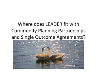 Where does LEADER fit with Community Planning Partnerships and Single Outcome Agreements?