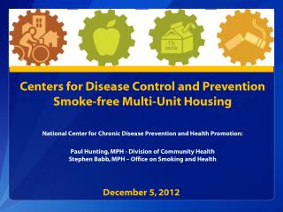 Centers for Disease Control and Prevention Smoke-free Multi-Unit Housing