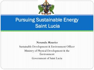 Pursuing Sustainable Energy  Saint Lucia