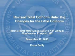 Revised Total  Coliform  Rule: Big Changes for the Little  Coliform