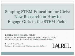 Shaping STEM Education for Girls: New Research on How to Engage Girls in the STEM Fields