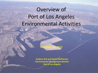 Overview of  Port of Los Angeles Environmental Activities November 25, 2013