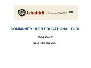 COMMUNITY USER EDUCATIONAL TOOL TOOLBOX #1 SELF-ASSESSMENT