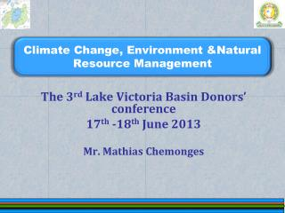 Climate Change, Environment &Natural Resource Management