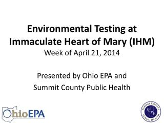 Environmental Testing at  Immaculate Heart of Mary (IHM) Week of April 21, 2014