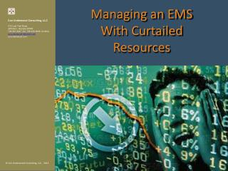 Managing an EMS With Curtailed Resources