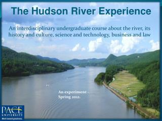 The Hudson River Experience