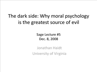 the dark side: why moral psychology is the greatest source of evil   sage lecture 5 dec. 8, 2008