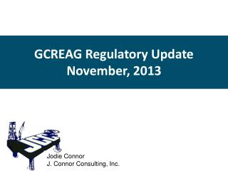 GCREAG Regulatory Update November, 2013