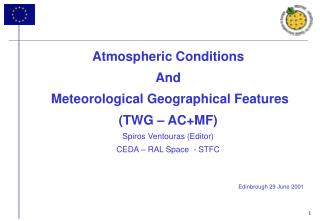 Atmospheric Conditions  And  Meteorological Geographical Features (TWG – AC+MF) Spiros Ventouras (Editor) CEDA – RAL Sp