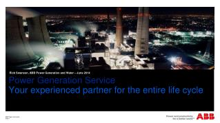 Power  Generation Service Your experienced partner for the entire life cycle