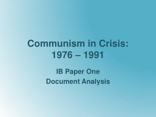 Communism in Crisis: 1976 – 1991