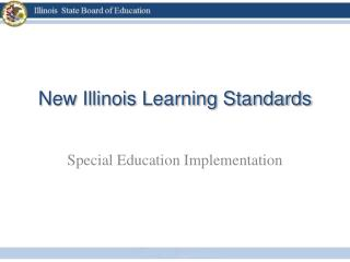 New Illinois Learning Standards