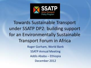 Towards Sustainable Transport under SSATP DP2: building support for  an Environmentally Sustainable Transport Forum in