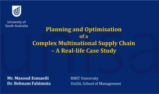 Planning and  Optimisation of a Complex Multinational Supply Chain – A Real-life Case Study