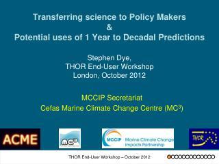 Stephen Dye,  THOR End-User Workshop  London, October 2012