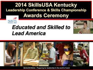 2014 SkillsUSA Ke nt ucky  Leadership Conference & Skills Championship Awards Ceremony
