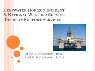 Deepwater Horizon Incident & National Weather Service  Decision Support Services