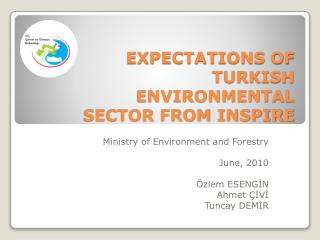 EXPECTATIONS OF TURKISH ENVIRONMENTAL SECTOR FROM INSPIRE