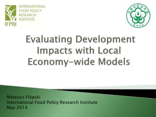 Evaluating  Development Impacts with Local Economy-wide  Models