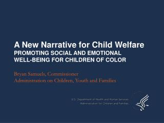 A New Narrative for Child Welfare PROMOTING SOCIAL AND EMOTIONAL  WELL-BEING FOR CHILDREN OF COLOR