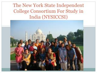 The New York State Independent College Consortium For Study in India (NYSICCSI)