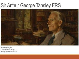 Sir Arthur George  Tansley  FRS