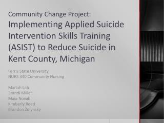 Community Change Project: Implementing Applied Suicide Intervention Skills Training (ASIST) to Reduce Suicide in Kent Co