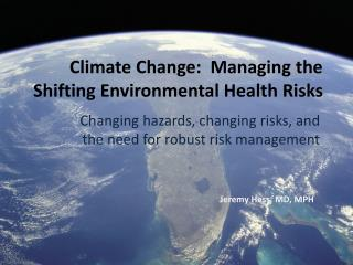 Climate Change:  Managing the Shifting Environmental Health Risks