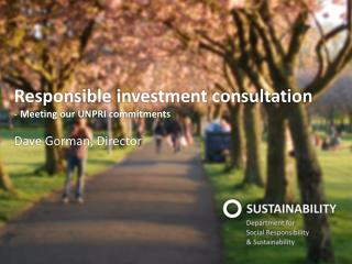 Responsible investment consultation - Meeting our UNPRI commitments