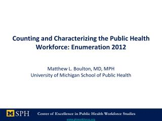 Counting and Characterizing the Public Health Workforce: Enumeration 2012