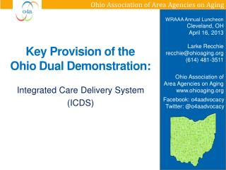 Key Provision of the  Ohio  Dual  Demonstration: