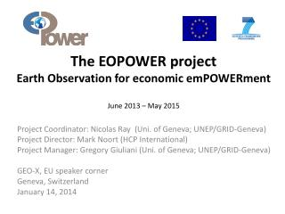 The EOPOWER project Earth Observation for economic  emPOWERment June 2013 – May 2015